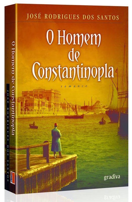 O HOMEM DE CONSTANTINOPLA - jose rodrigues dos santos