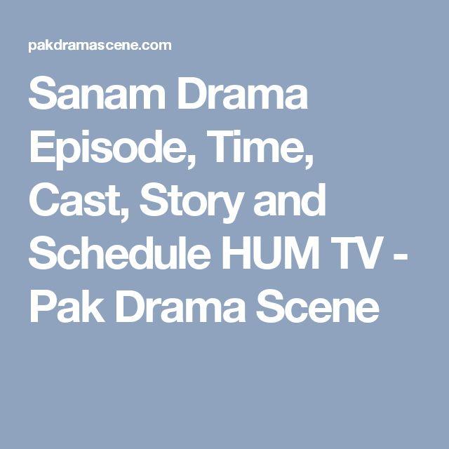 Sanam Drama Episode, Time, Cast, Story and Schedule HUM TV - Pak Drama Scene