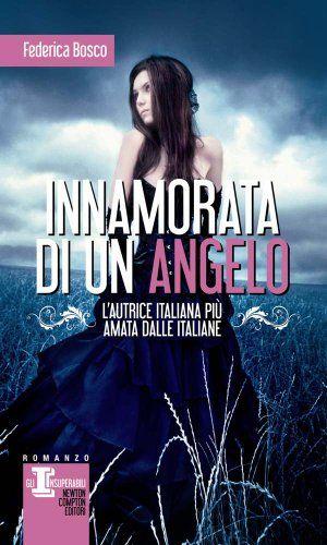 Amazon.it: Innamorata di un angelo - Federica Bosco - Libri