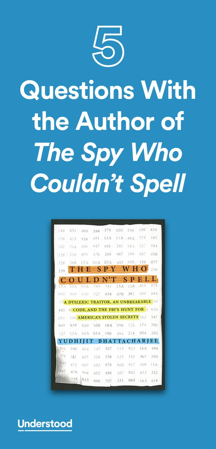 Yudhijit Bhattacharjee is a science writer. His nonfiction book, The Spy Who Couldn't Spell (November 2016), is a fast-paced thriller that features a code maker with dyslexia and a codebreaker with dyscalculia.