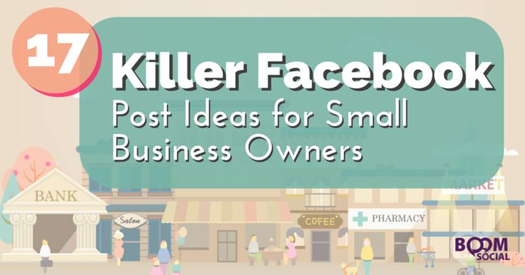 17 Killer Facebook Post Ideas For Small Business Owners GREAT RESOURCE..lots of wonderful information