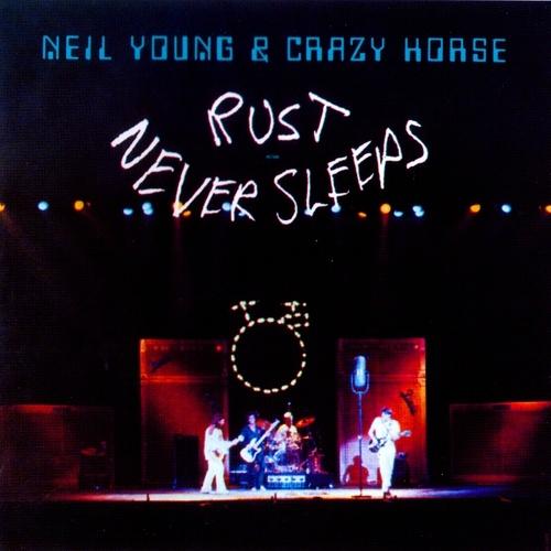 Neil Young - Rust Never Sleeps (1979)