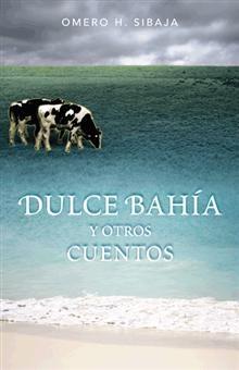 """""""Dulce bahía y otros cuentos"""", Omero H. Sibaja.  Construido con personajes y lugares de ficción se mezcla a la realidad del mundo latinoamericano que todos, aun quienes en él vivimos, quisiéramos comprender."""