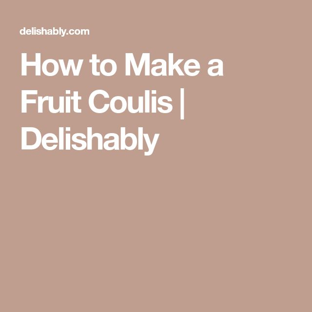 How to Make a Fruit Coulis | Delishably