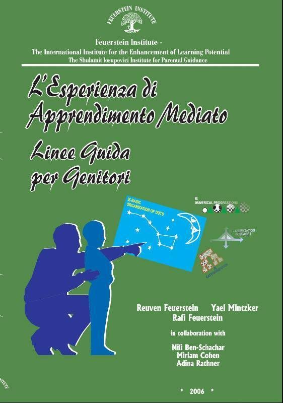 """Manuale Originale """"Linee Guida per Genitori"""" sul Metodo Feuerstein. Spiega l'Esperienza di Apprendimento mediato per tutti i genitori ed è un'ottima guida per applicare le tecniche di stimolazione cognitiva all'interno della famiglia."""