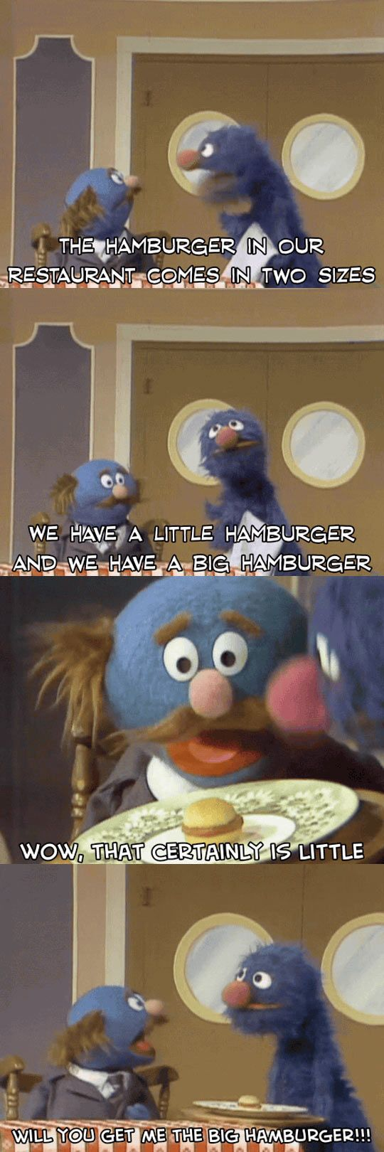 Hamburger Comes In Two Sizes, Grover, obviously the best Sesame Street character ever.