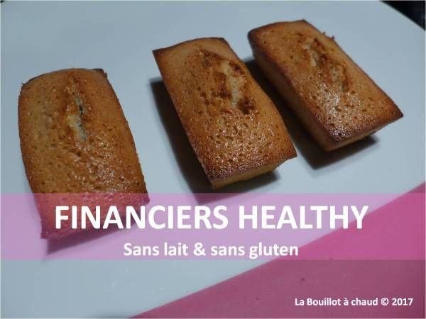 des financiers healthy sans lait sans gluten ...et délicieux :-)