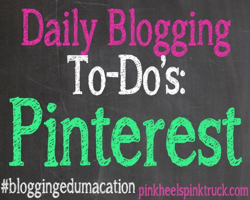 Daily Blogging To-Do's: PINTEREST #bloggingedumacation #blogging101 #blogtips