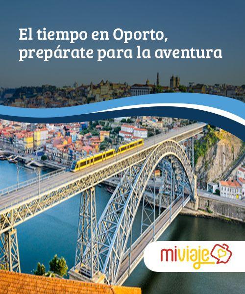 El tiempo en Oporto, prepárate para la aventura Portuguesa  #Oporto es una de las #ciudades más bellas de #Portugal. En cualquier estación ofrece algo maravilloso. Explicamos cómo es el #tiempo en Oporto. #Consejos