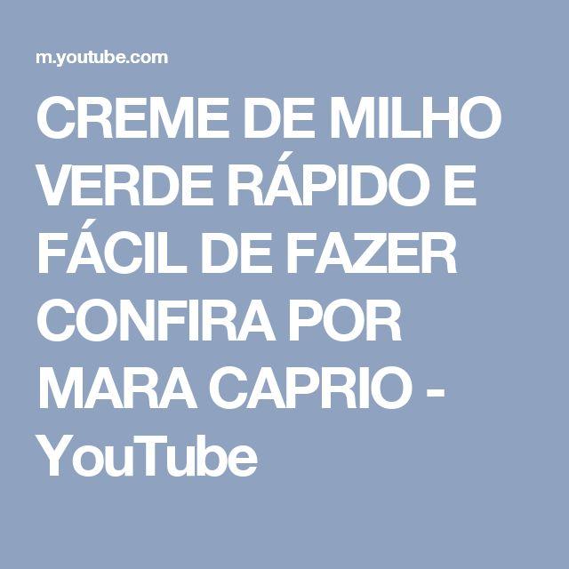 CREME DE MILHO VERDE RÁPIDO E FÁCIL DE FAZER CONFIRA POR MARA CAPRIO - YouTube