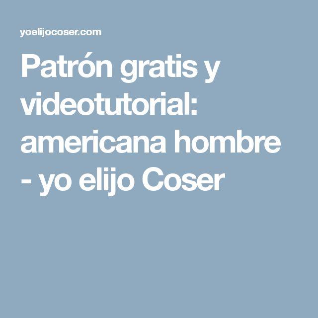 Patrón gratis y videotutorial: americana hombre - yo elijo Coser