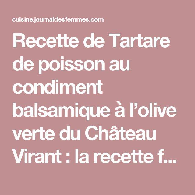 Recette de Tartare de poisson au condiment balsamique à l'olive verte du Château Virant : la recette facile