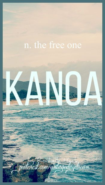 Baby Boy or Girl Name: Kanoa (kuh-NO-a). Meaning: The Free One. Origin: Hawaiian. https://www.pinterest.com/vintagedaydream/baby-names/