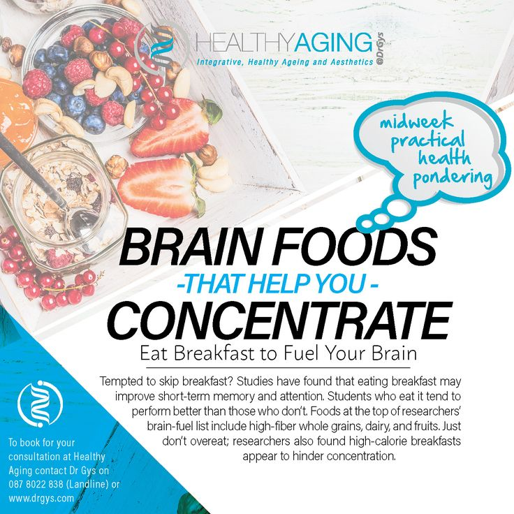 Brain Foods That Help You Concentrate Eat Breakfast to Fuel Your Brain Tempted to skip breakfast? Studies have found that eating breakfast may improve short-term memory and attention. Students who eat it tend to perform better than those who don't. Foods at the top of researchers' brain-fuel list include high-fiber whole grains, dairy, and fruits. Just don't overeat; researchers also found high-calorie breakfasts appear to hinder concentration. For more information or bookings contact…