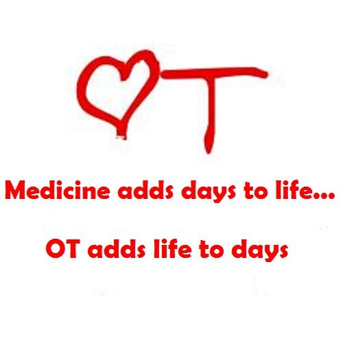 Medicine adds days to life..... OT adds life to days.