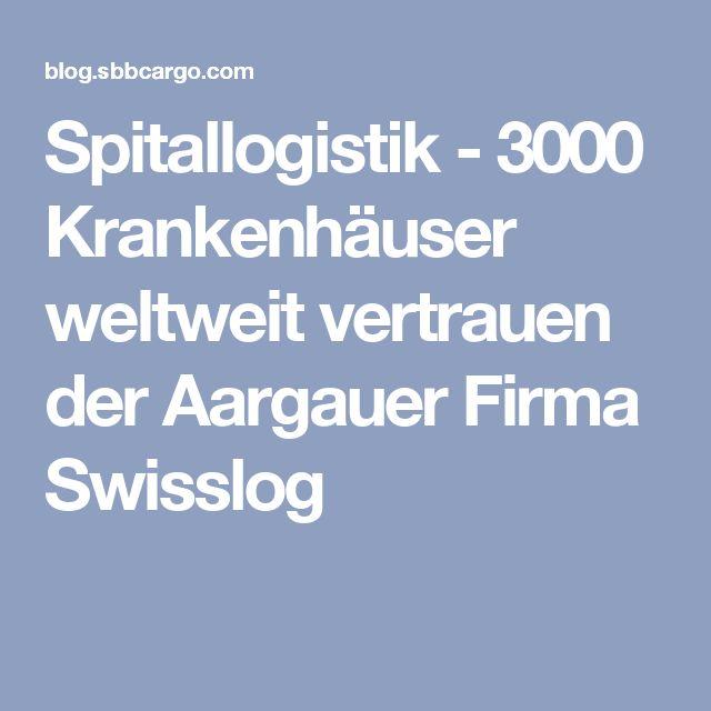 Spitallogistik - 3000 Krankenhäuser weltweit vertrauen der Aargauer Firma Swisslog