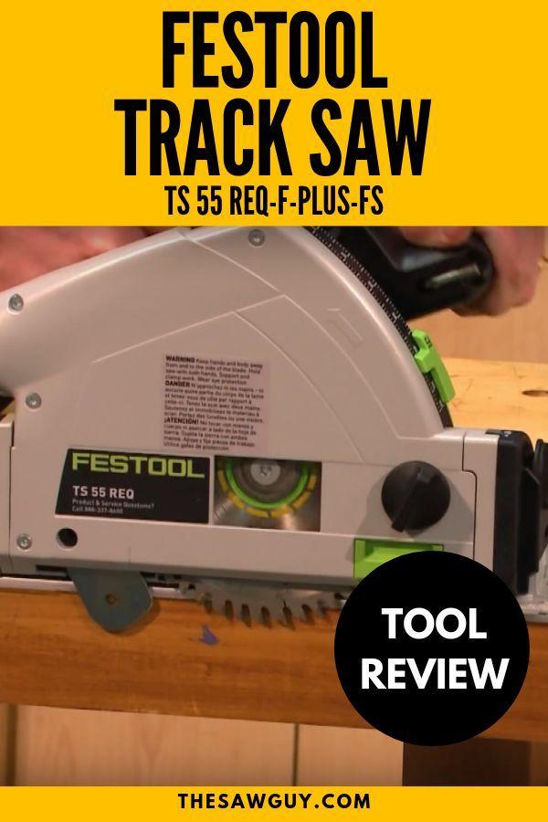 Festool Track Saw Ts 55 Req F Plus Fs Festool Track Saw Festool Best Track