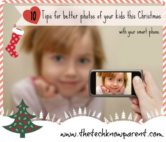 10-tips-better-photos for Christmas on your iPhone.  Get those great pics this year - no more blurry, dark photos!  www.thetechknowparent.com