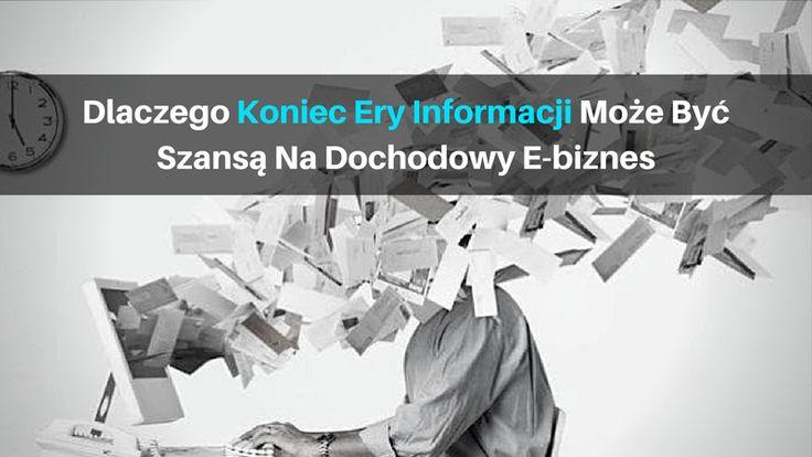 Każdego dnia tworzona jest niewyobrażalna wręcz ilość informacji i jest to bardzo poważny powód, dla którego można mówić o...  ...końcu ery informacji.   Kolejna rzecz to taka, że jest to możliwość stworzenia dochodowego e-biznesu.   Więcej na ten temat możesz zobaczyć tutaj:   http://blog.swiatlyebiznes.pl/dlaczego-koniec-ery-informacji-moze-byc-szansa-na-dochodowy-e-biznes/