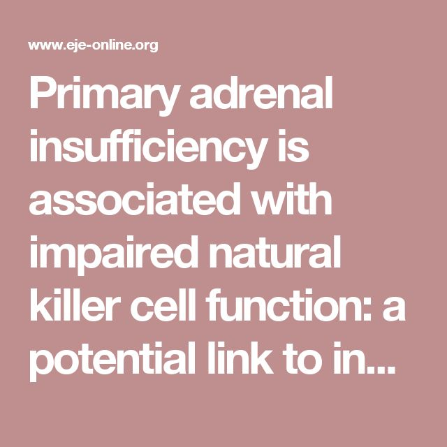 Primary adrenal insufficiency is associated with impaired natural killer cell function: a potential link to increased mortality