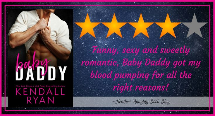 Blog Tour With Review: Babby Daddy by Kendall Ryan – Naughty Book Blog