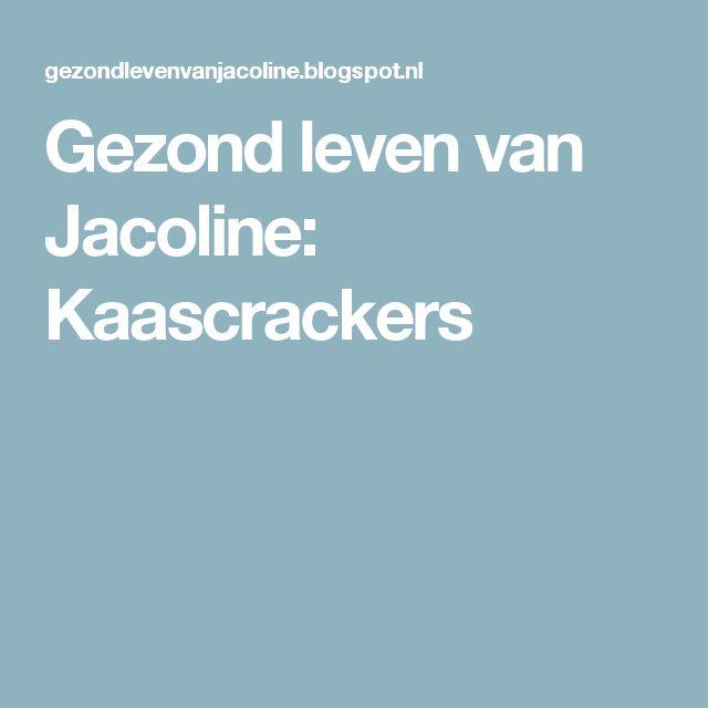 Gezond leven van Jacoline: Kaascrackers