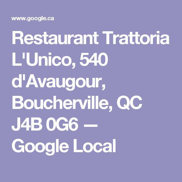 Restaurant Trattoria L'Unico, 540 d'Avaugour, Boucherville, QC J4B 0G6 — GoogleLocal