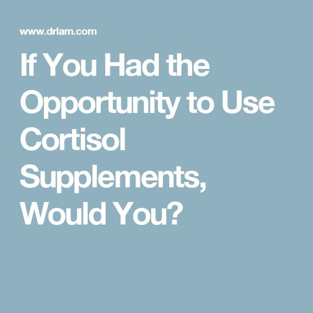If You Had the Opportunity to Use Cortisol Supplements, Would You?