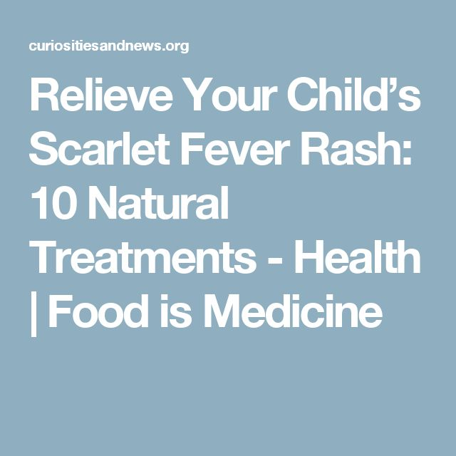 Relieve Your Child's Scarlet Fever Rash: 10 Natural Treatments - Health | Food is Medicine