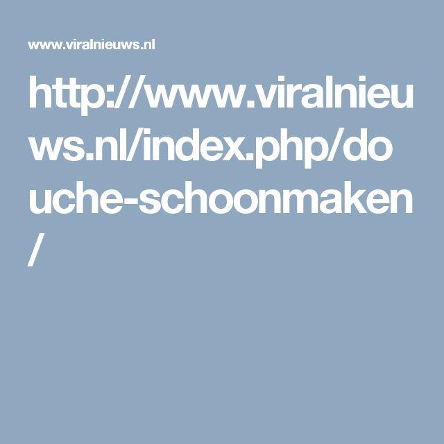 http://www.viralnieuws.nl/index.php/douche-schoonmaken/
