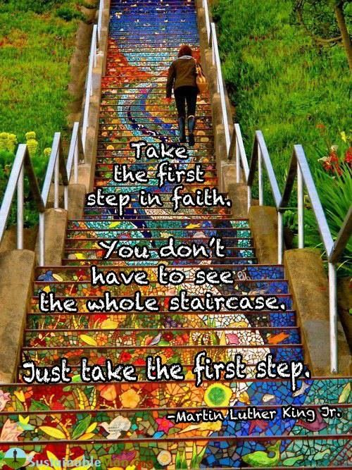 Taking Steps: Take The First Step In Faith. You Don't Have To See The