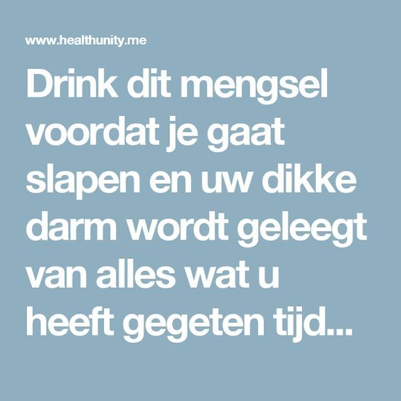 Drink dit mengsel voordat je gaat slapen en uw dikke darm wordt geleegt van alles wat u heeft gegeten tijdens de Dag | Health Unity