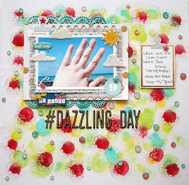 Seungeun Lee's craft room: HIP KIT CLUB DESIGN TEAM CALL!! Scrapbooking '#DAZZLING DAY'
