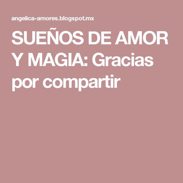 SUEÑOS DE AMOR Y MAGIA: Gracias por compartir