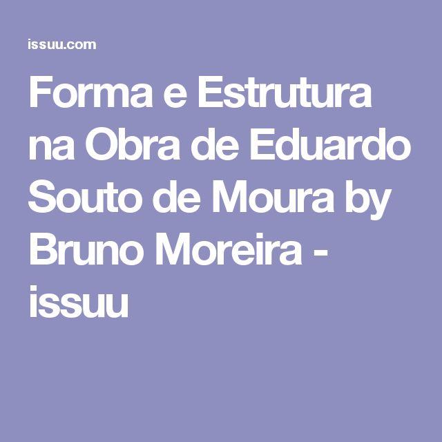 Forma e Estrutura na Obra de Eduardo Souto de Moura by Bruno Moreira - issuu