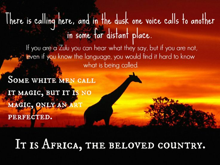 This is a powerful quote about the land from Chapter 30. It is talking about the power and importance that the land has to the native Zulus. It also is describing the powerful effect that the land has on the white people that live there as well. They feel it's power. That power belongs to Africa, the beloved country.