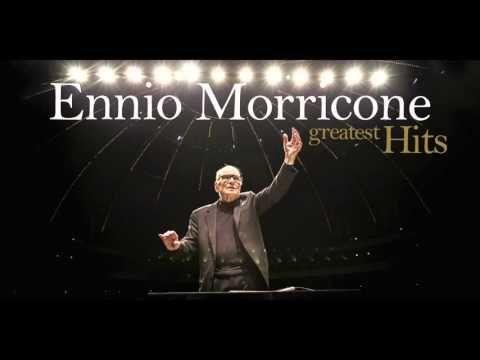 Ennio Morricone - The Best of Ennio Morricone - Greatest Hits (High Quality Audio) - YouTube