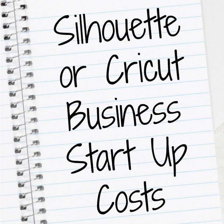 Thinking of starting a business with your Silhouette or Cricut? Get the list of start up costs from Cutting for Business.