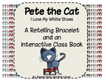 Pete the Cat Retelling Story Bracelet and Interactive Class Book