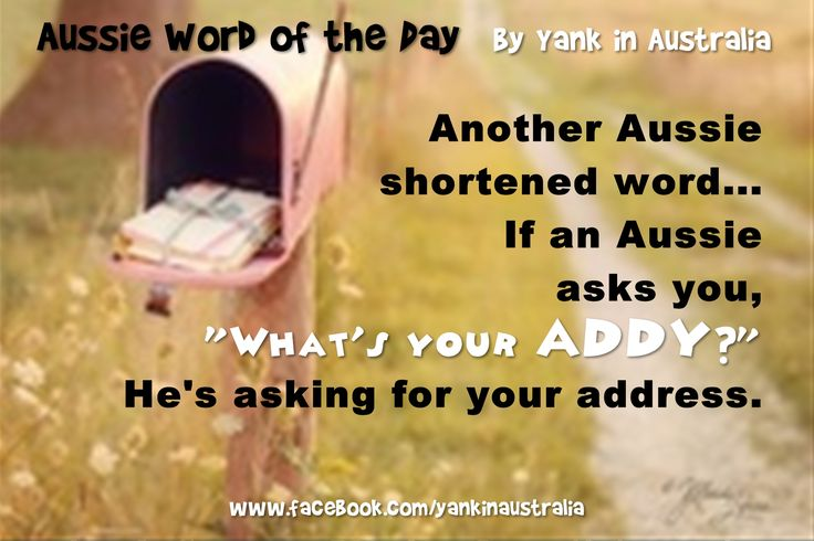 """AUSSIE SHORTENED WORD OF THE DAY: If an Aussie asks you, """"What's your addy?"""" He's asking for your address. #yankinaustralia #australia #aussielingo"""