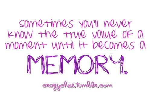 memory....: Quotes Sayings I, So True, Inspirational Quotes, Quotable Quotes, Fave Quotes Sayings Humor, Favorite Quotes, Inspiration Quotes, Quotes Things