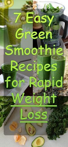 Best DIY Projects: 7 Easy Green Smoothie Recipes for Rapid Weight Loss