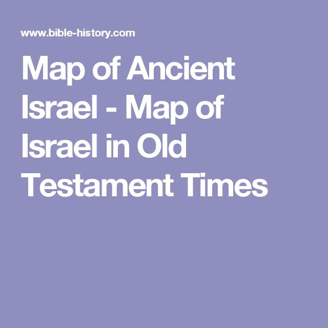 Map of Ancient Israel - Map of Israel in Old Testament Times