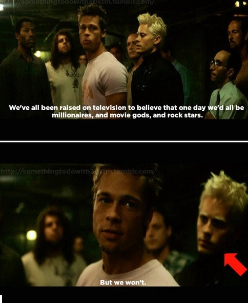 Quote from Fight Club....with actor, director, and musician Jared Leto