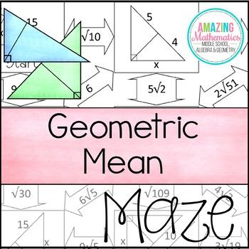 Geometric Mean Maze: This maze consists of 11 right triangles in which students must use the Geometric Mean to solve for leg, altitude, and hypotenuse segment lengths.