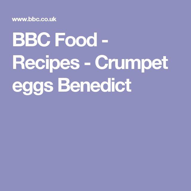 BBC Food - Recipes - Crumpet eggs Benedict