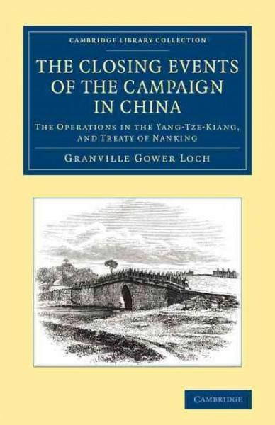 The Closing Events of the Campaign in China: The Operations in the Yang-Tze-Kiang, and Treaty of Nanking