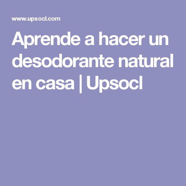 Aprende a hacer un desodorante natural en casa | Upsocl