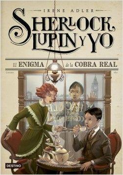 Adler, Irene: Sherlock, Lupin y yo: El enigma de la cobra real. Planeta de Libros