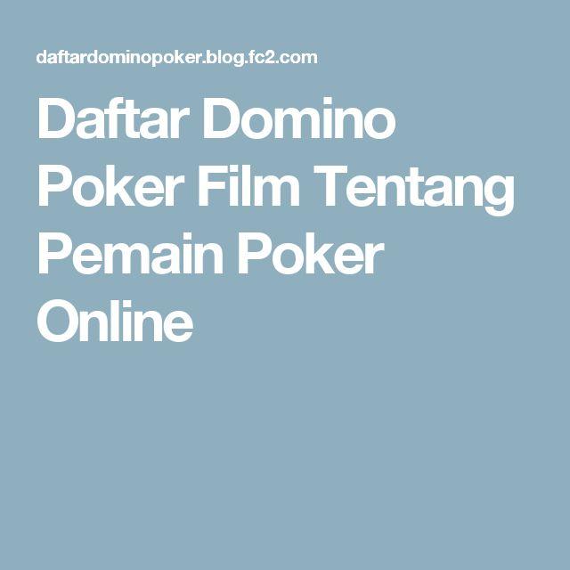 Daftar Domino Poker  Film Tentang Pemain Poker Online